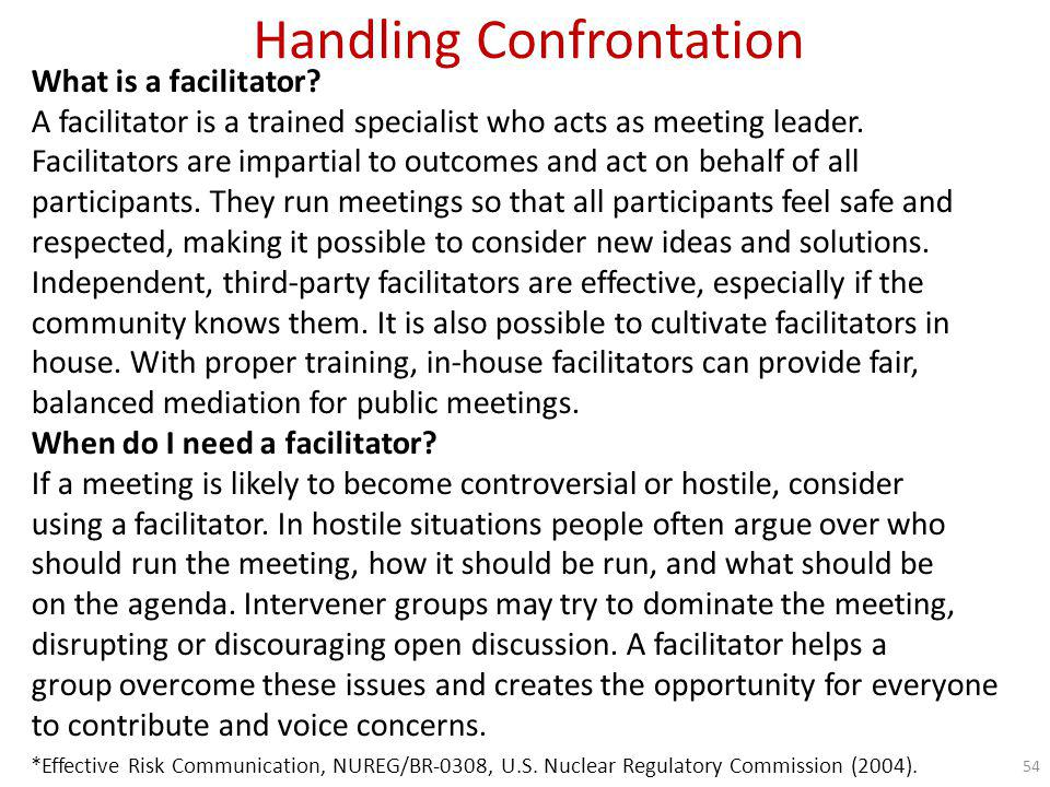 Handling Confrontation Things to Remember Conflict can be a good thing.