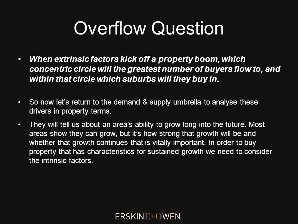 Overflow Question When extrinsic factors kick off a property boom, which concentric circle will the greatest number of buyers flow to, and within that