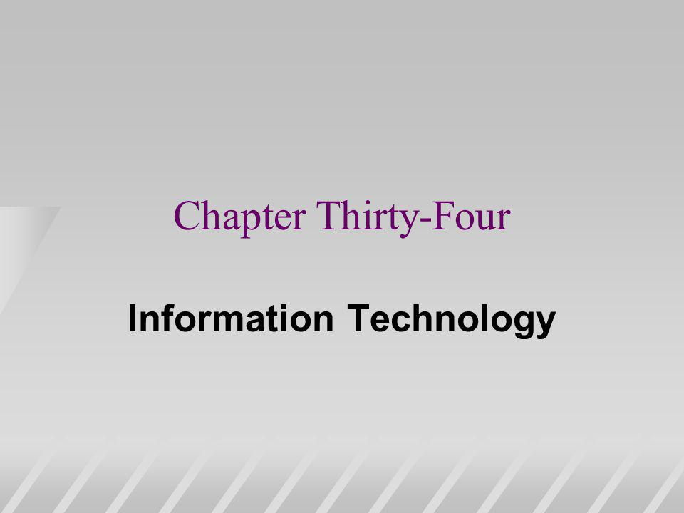 Chapter Thirty-Four Information Technology