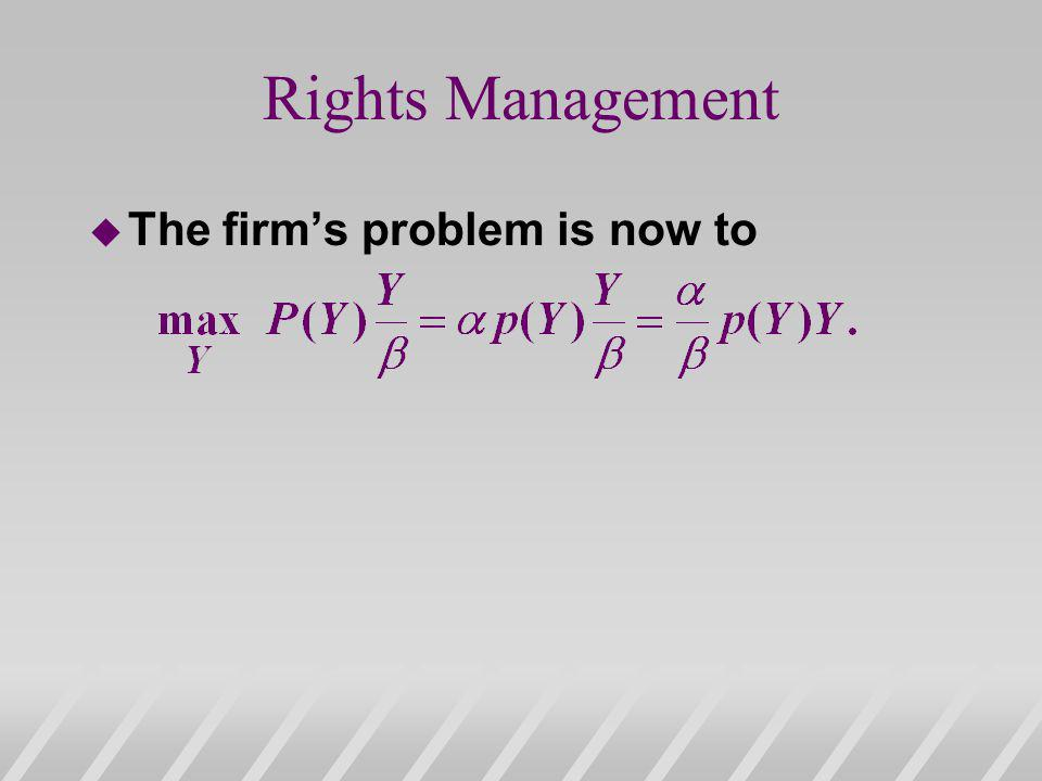u The firms problem is now to