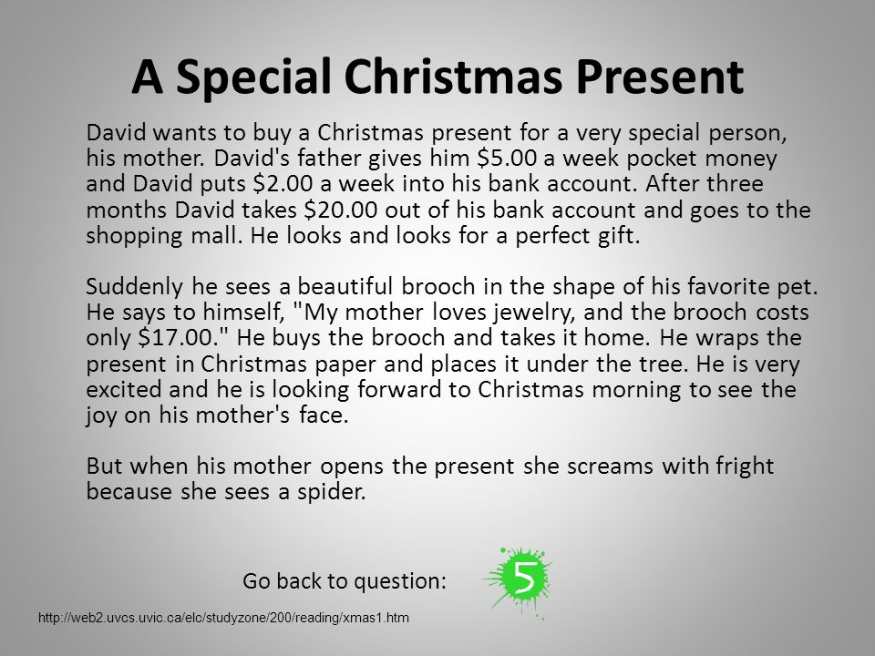 A Special Christmas Present David wants to buy a Christmas present for a very special person, his mother.