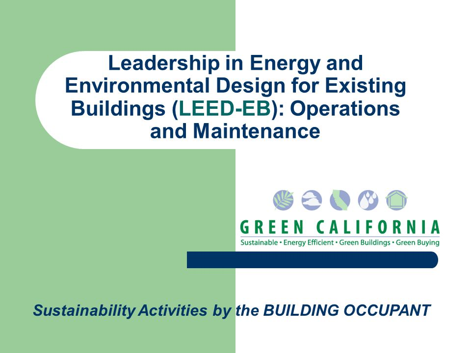 Leadership in Energy and Environmental Design for Existing Buildings (LEED-EB): Operations and Maintenance Sustainability Activities by the BUILDING O