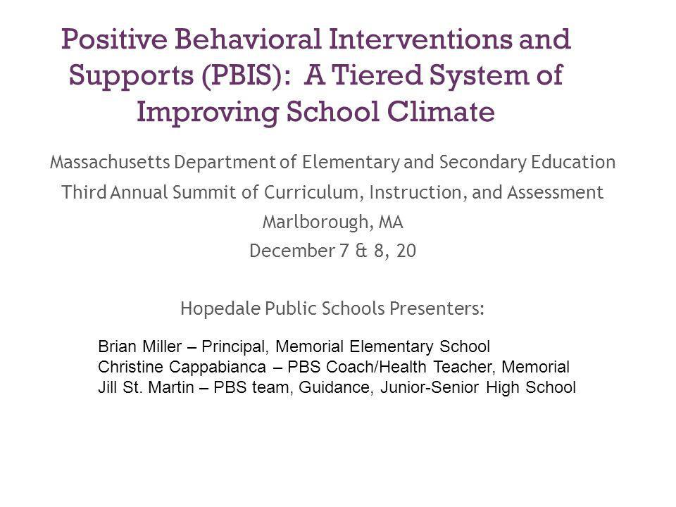 Positive Behavioral Interventions and Supports (PBIS): A Tiered System of Improving School Climate Massachusetts Department of Elementary and Secondar