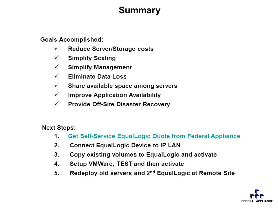 Summary Next Steps: 1.Get Self-Service EqualLogic Quote from Federal ApplianceGet Self-Service EqualLogic Quote from Federal Appliance 2.