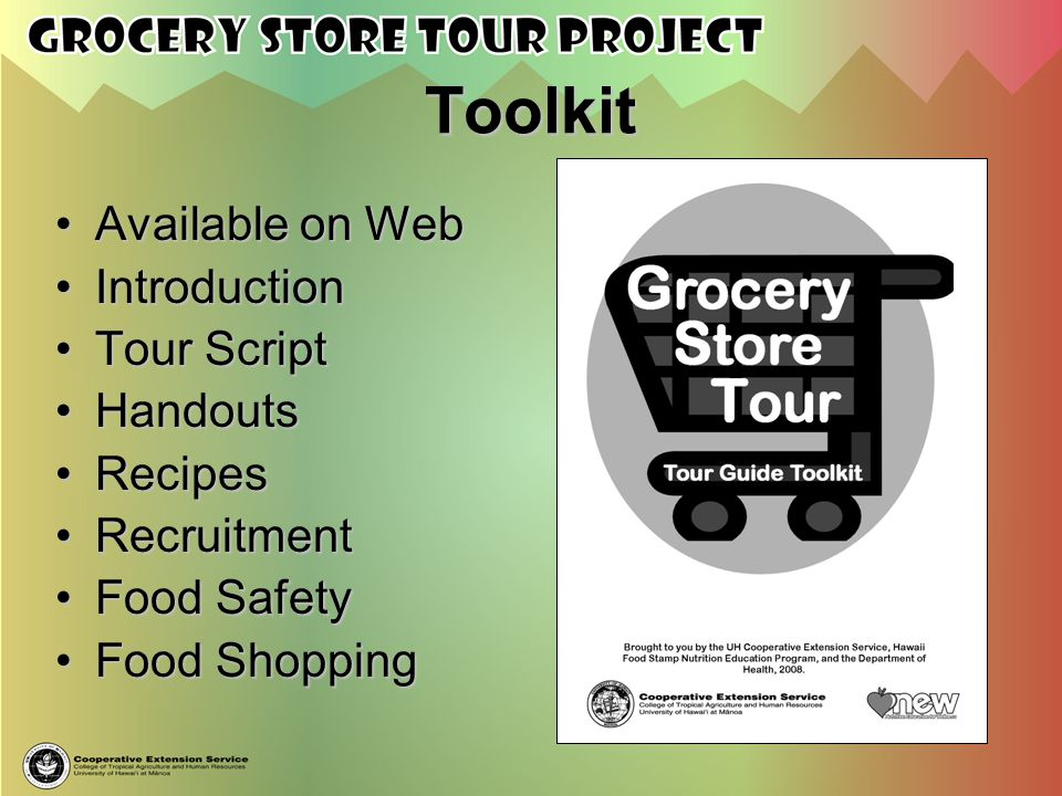 Toolkit Available on WebAvailable on Web IntroductionIntroduction Tour ScriptTour Script HandoutsHandouts RecipesRecipes RecruitmentRecruitment Food S