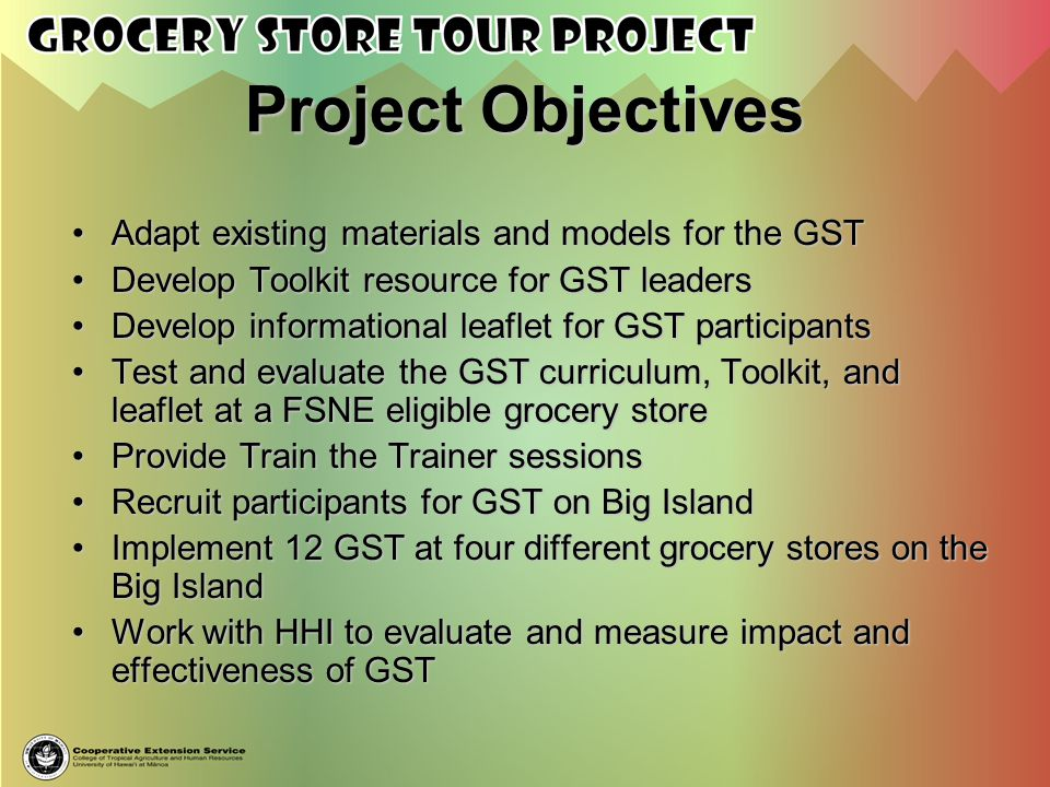 Project Objectives Adapt existing materials and models for the GSTAdapt existing materials and models for the GST Develop Toolkit resource for GST lea