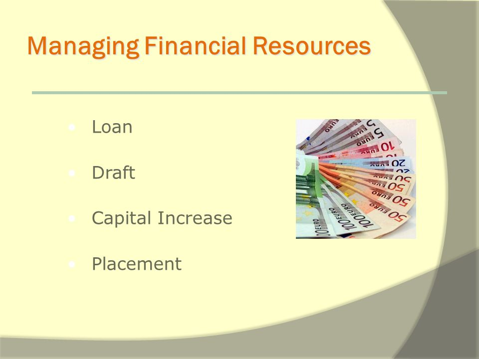 Managing Financial Resources Loan Draft Capital Increase Placement