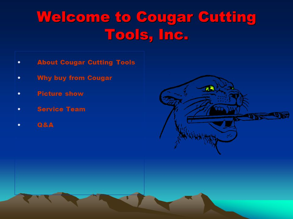 ABOUT COUGAR TOOLS ABOUT COUGAR TOOLS Cougar Cutting Tools is proud to be celebrating over 20 years of quality, service & dedication as a manufacturer of solid carbide cutting tools.