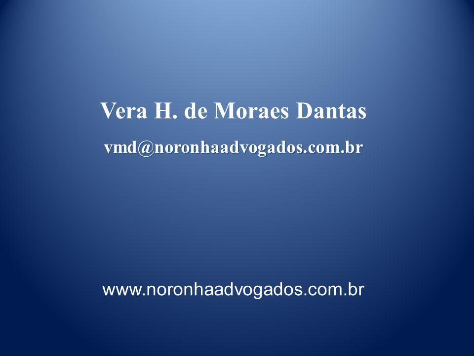 Vera H. de Moraes Dantasvmd@noronhaadvogados.com.br www.noronhaadvogados.com.br