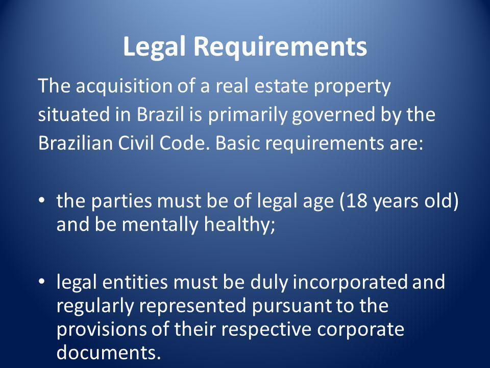 Purchase of Real Estate by Foreign Nationals Foreigners are permitted to buy, own and rent Real Estate in Brazil.