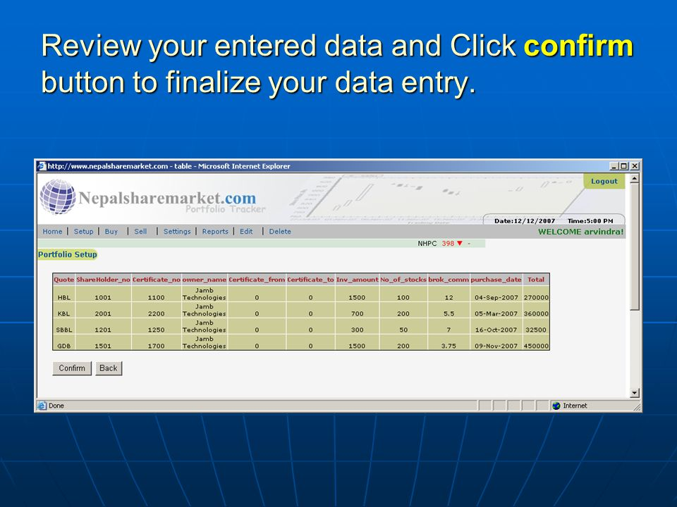 Review your entered data and Click confirm button to finalize your data entry.