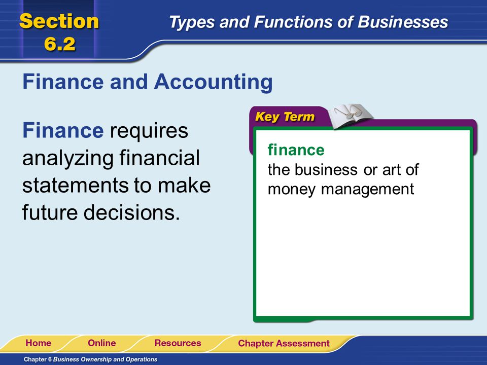 Finance and Accounting finance the business or art of money management Finance requires analyzing financial statements to make future decisions.