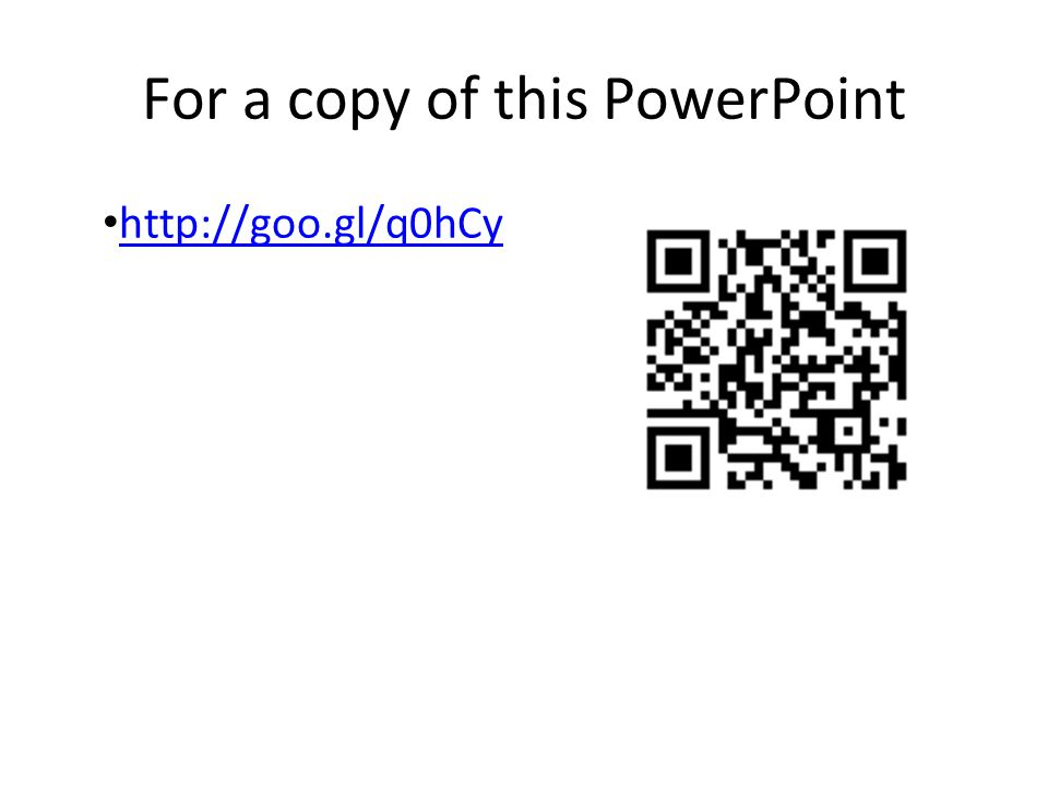 For a copy of this PowerPoint http://goo.gl/q0hCy