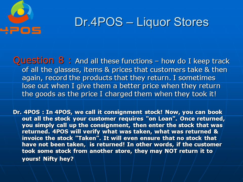 Dr.4POS – Liquor Stores Question 8 : And all these functions – how do I keep track of all the glasses, items & prices that customers take & then again