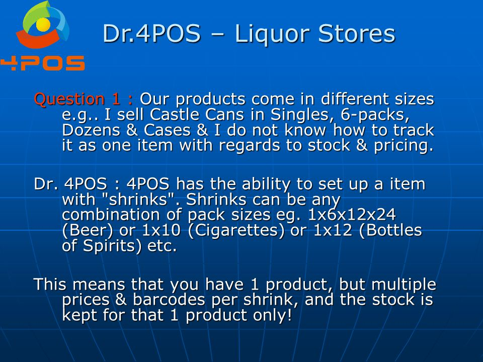 Question 1 : Our products come in different sizes e.g.. I sell Castle Cans in Singles, 6-packs, Dozens & Cases & I do not know how to track it as one