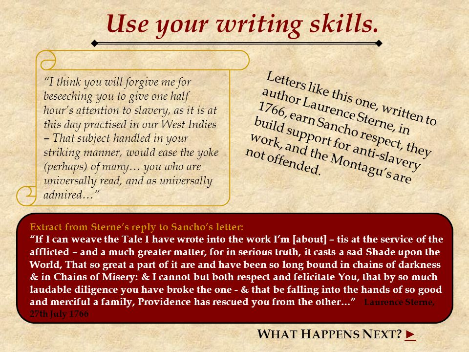 Use your writing skills. W HAT H APPENS N EXT .