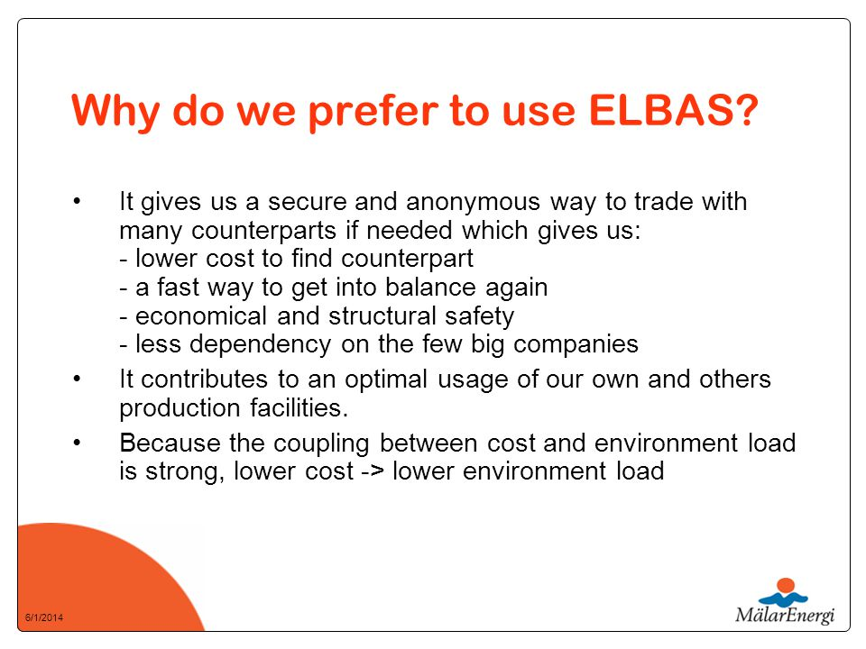 6/1/2014 Why do we prefer to use ELBAS.