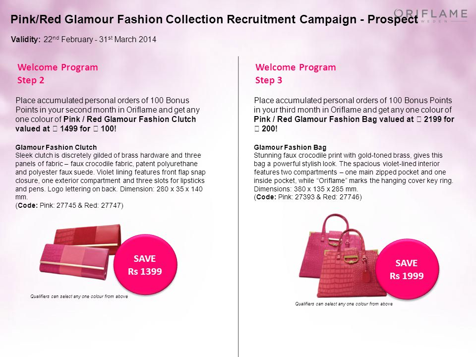 Pink/Red Glamour Fashion Collection Recruitment Campaign - Prospect Validity: 22 nd February - 31 st March 2014 Welcome Program Step 2 Welcome Program