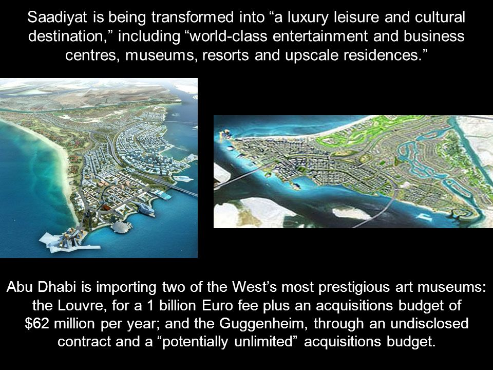 Saadiyat is being transformed into a luxury leisure and cultural destination, including world-class entertainment and business centres, museums, resor