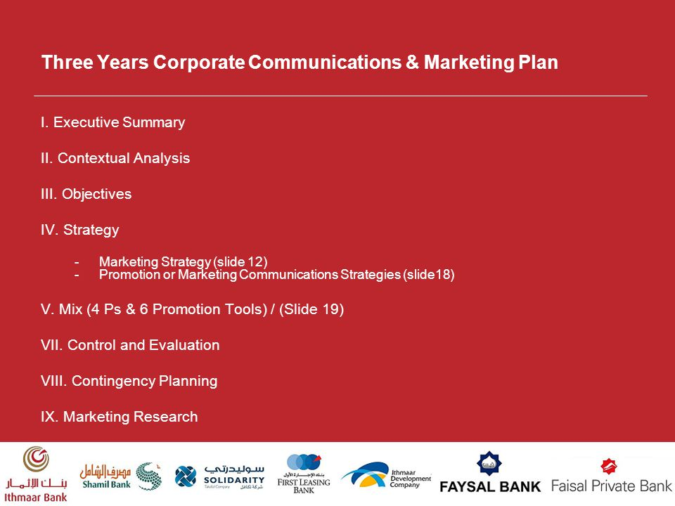 Three Years Corporate Communications & Marketing Plan I. Executive Summary II. Contextual Analysis III. Objectives IV. Strategy -Marketing Strategy (s