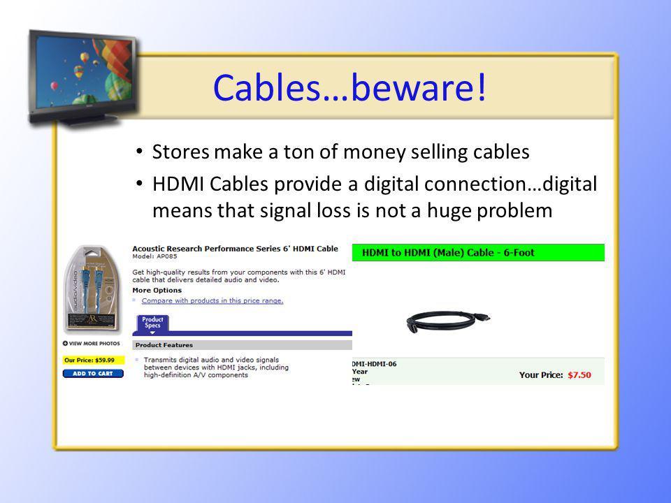 Cables…beware.