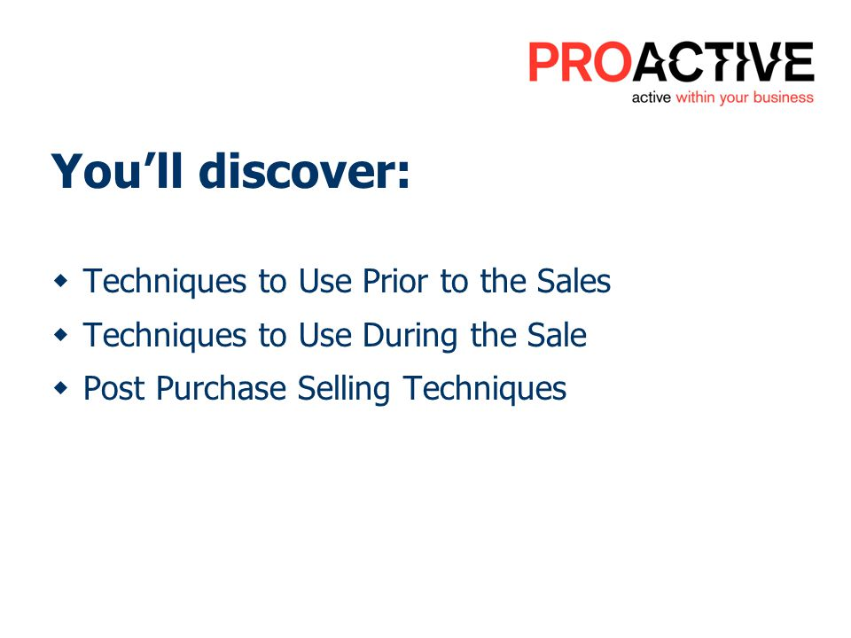 Youll discover: Techniques to Use Prior to the Sales Techniques to Use During the Sale Post Purchase Selling Techniques
