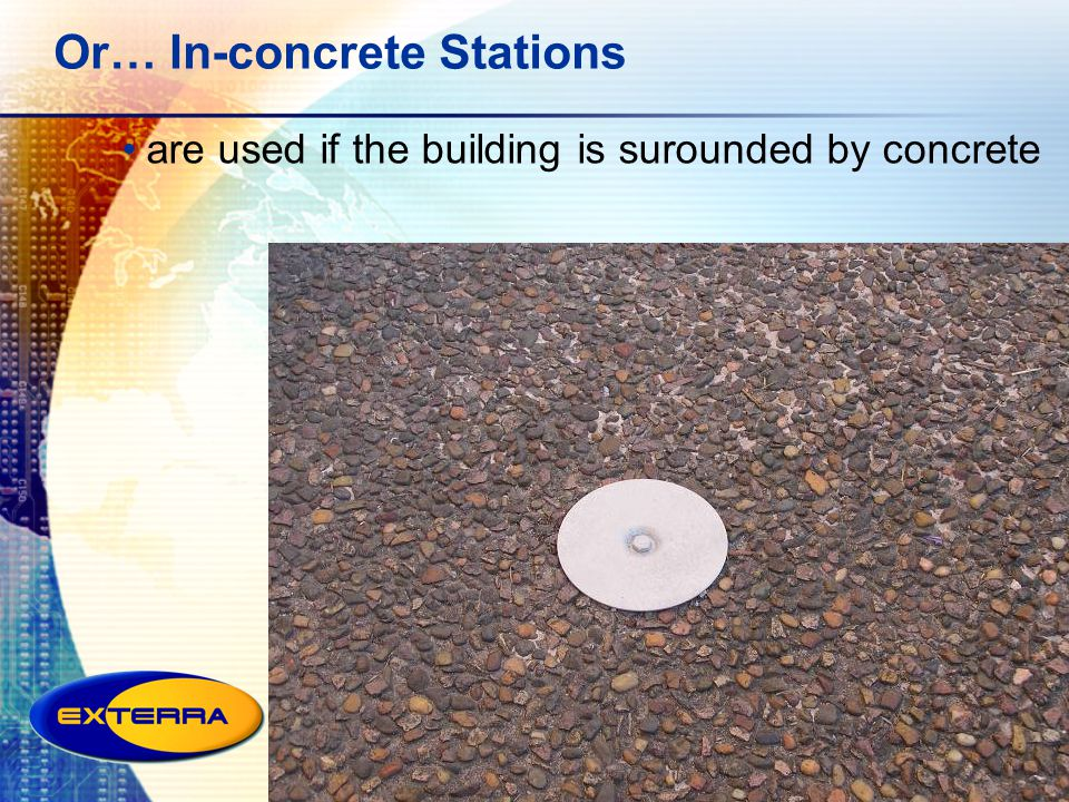 Or… In-concrete Stations are used if the building is surounded by concrete