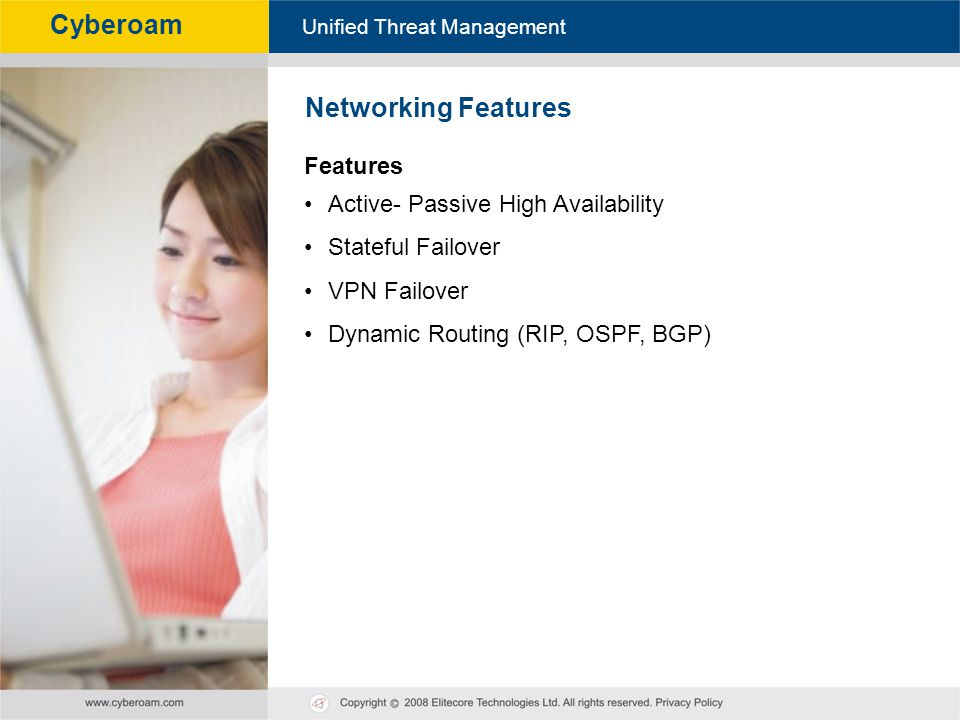 Cyberoam - Unified Threat Management Unified Threat Management Cyberoam Networking Features Features Active- Passive High Availability Stateful Failov