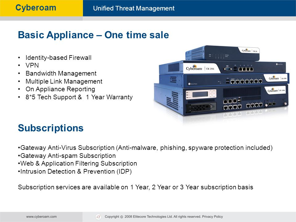Cyberoam - Unified Threat Management Unified Threat Management Cyberoam Identity-based Firewall VPN Bandwidth Management Multiple Link Management On A