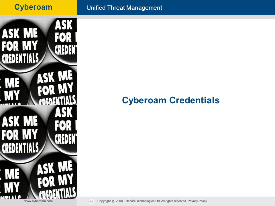 Cyberoam - Unified Threat Management Unified Threat Management Cyberoam Cyberoam Credentials