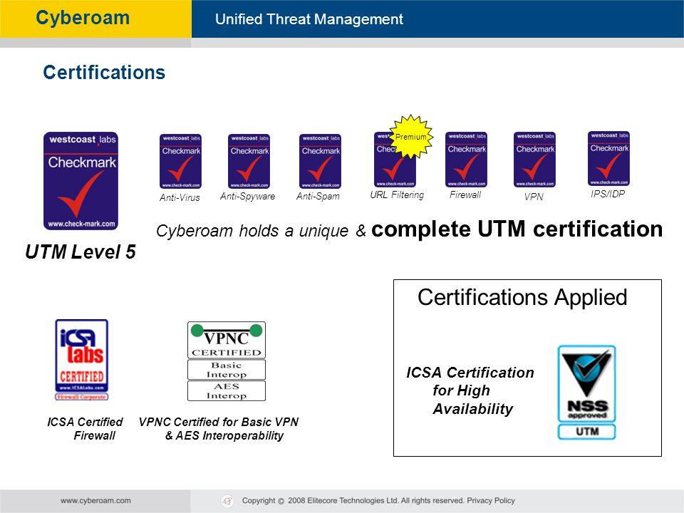 Cyberoam - Unified Threat Management Unified Threat Management Cyberoam Certifications UTM Level 5 Anti-Virus Anti-SpywareAnti-Spam URL FilteringFirew