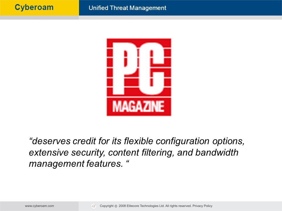 Cyberoam - Unified Threat Management Unified Threat Management Cyberoam deserves credit for its flexible configuration options, extensive security, co