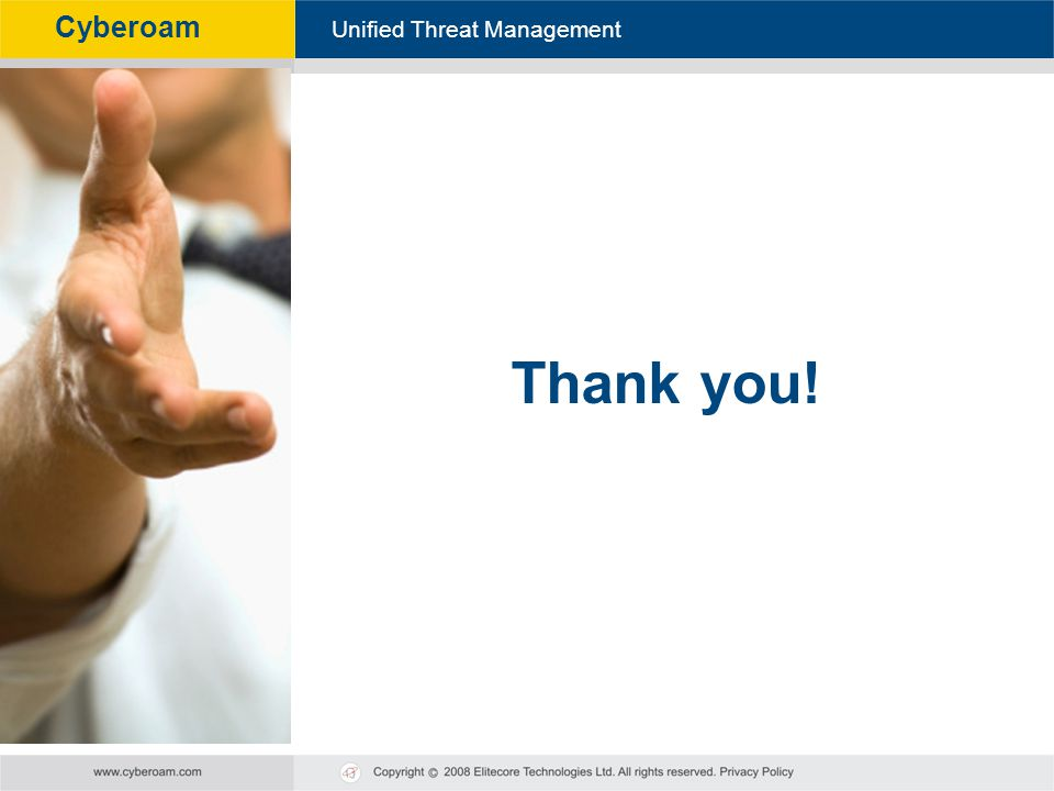 Cyberoam - Unified Threat Management Unified Threat Management Cyberoam Thank you!