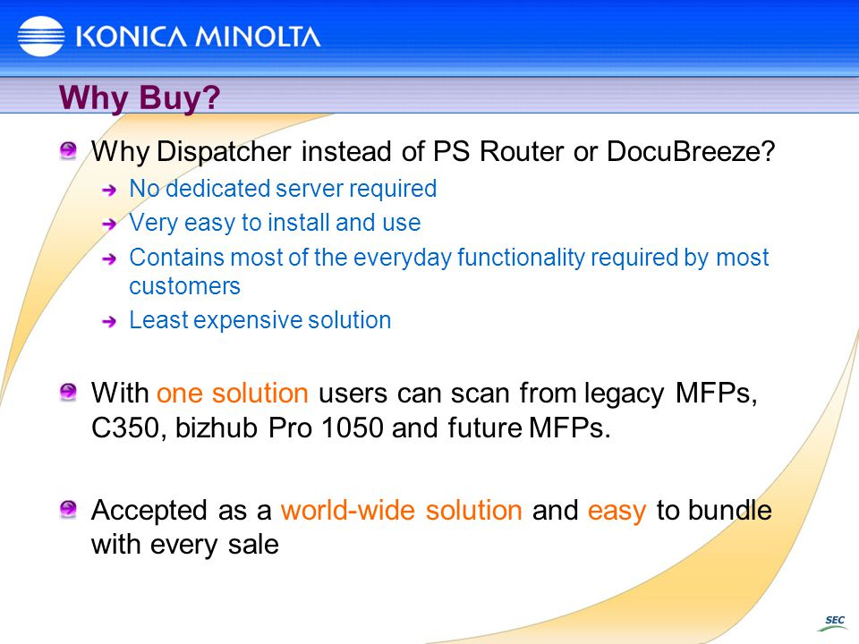 Why Buy.Why Dispatcher instead of PS Router or DocuBreeze.