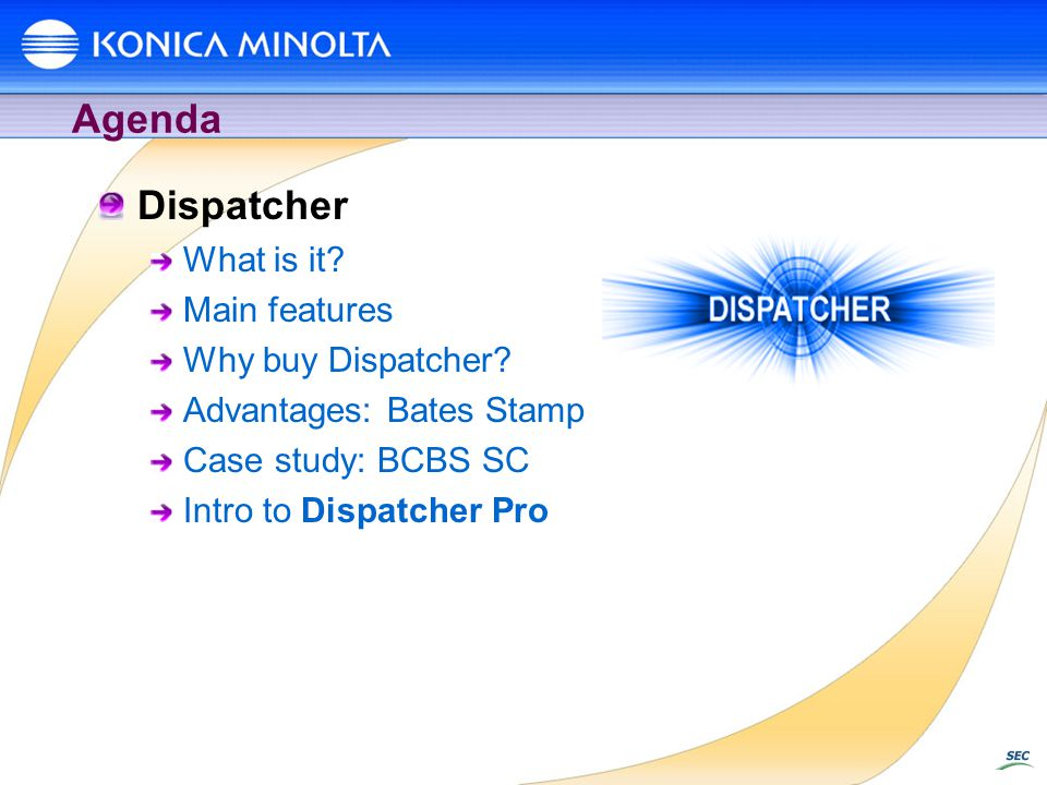 Agenda Dispatcher What is it.Main features Why buy Dispatcher.
