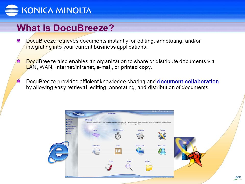 What is DocuBreeze? DocuBreeze retrieves documents instantly for editing, annotating, and/or integrating into your current business applications. Docu