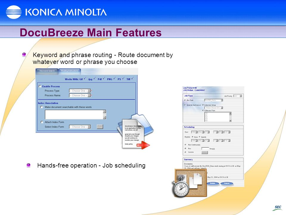 DocuBreeze Main Features Hands-free operation - Job scheduling Keyword and phrase routing - Route document by whatever word or phrase you choose