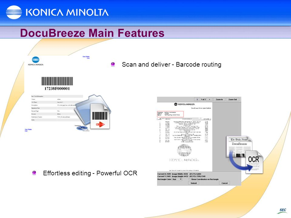 DocuBreeze Main Features Scan and deliver - Barcode routing Effortless editing - Powerful OCR