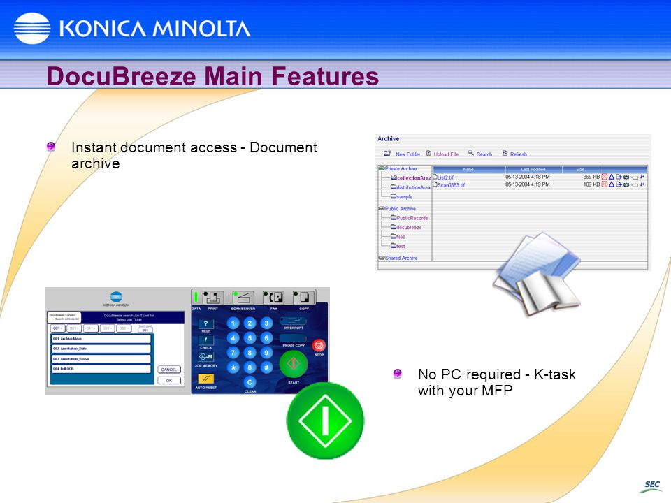DocuBreeze Main Features Instant document access - Document archive No PC required - K-task with your MFP