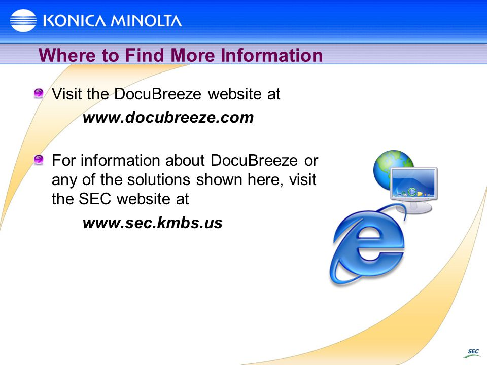 Where to Find More Information Visit the DocuBreeze website at www.docubreeze.com For information about DocuBreeze or any of the solutions shown here,