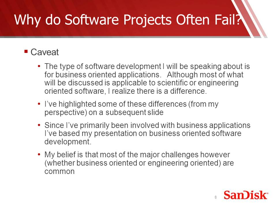 8 Caveat The type of software development I will be speaking about is for business oriented applications.