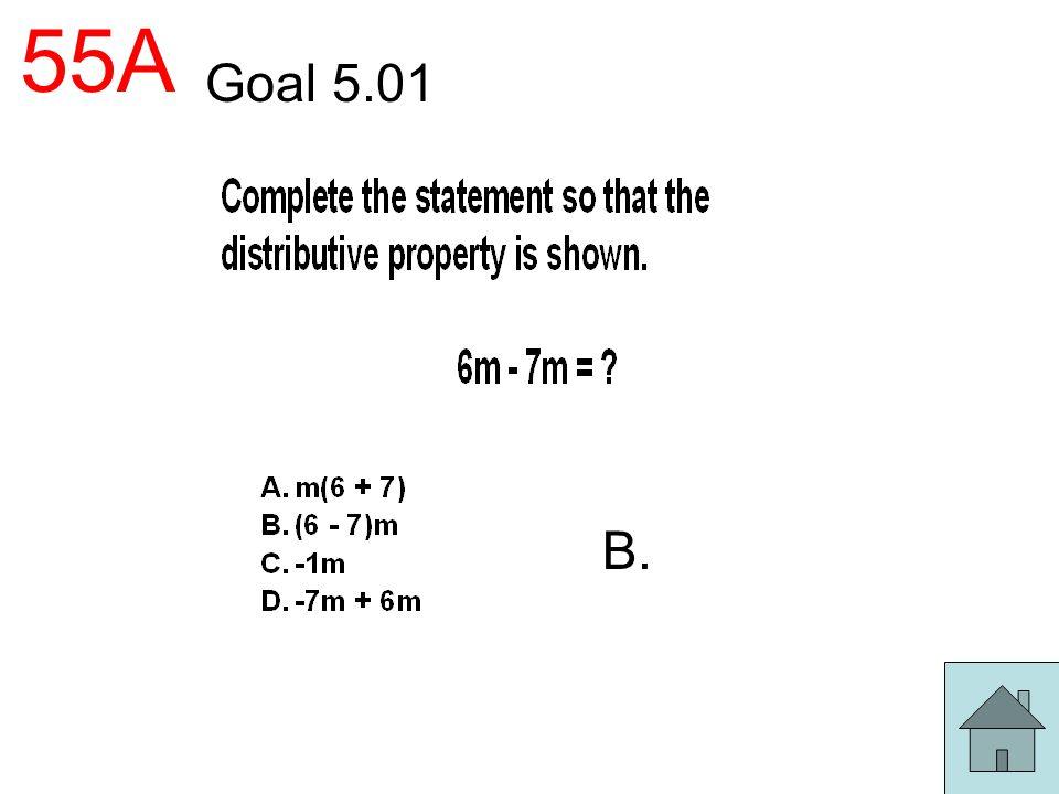 55A Goal 5.01 B.