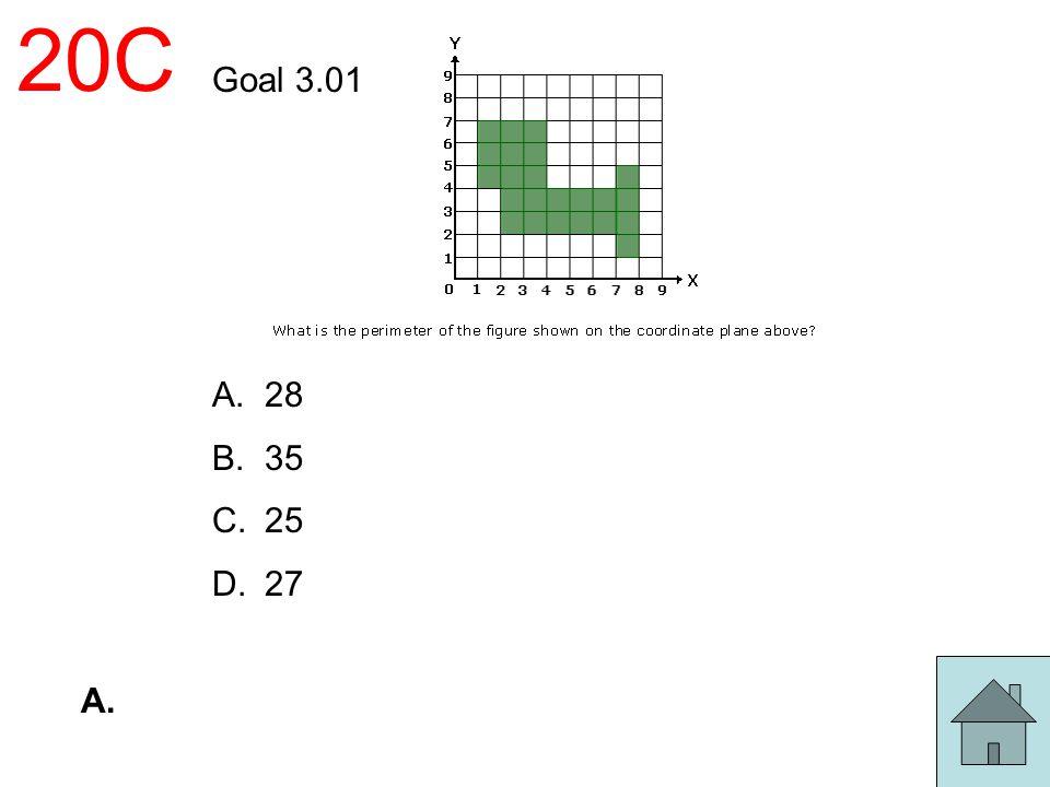 20C Goal 3.01 A.28 B.35 C.25 D.27 A.