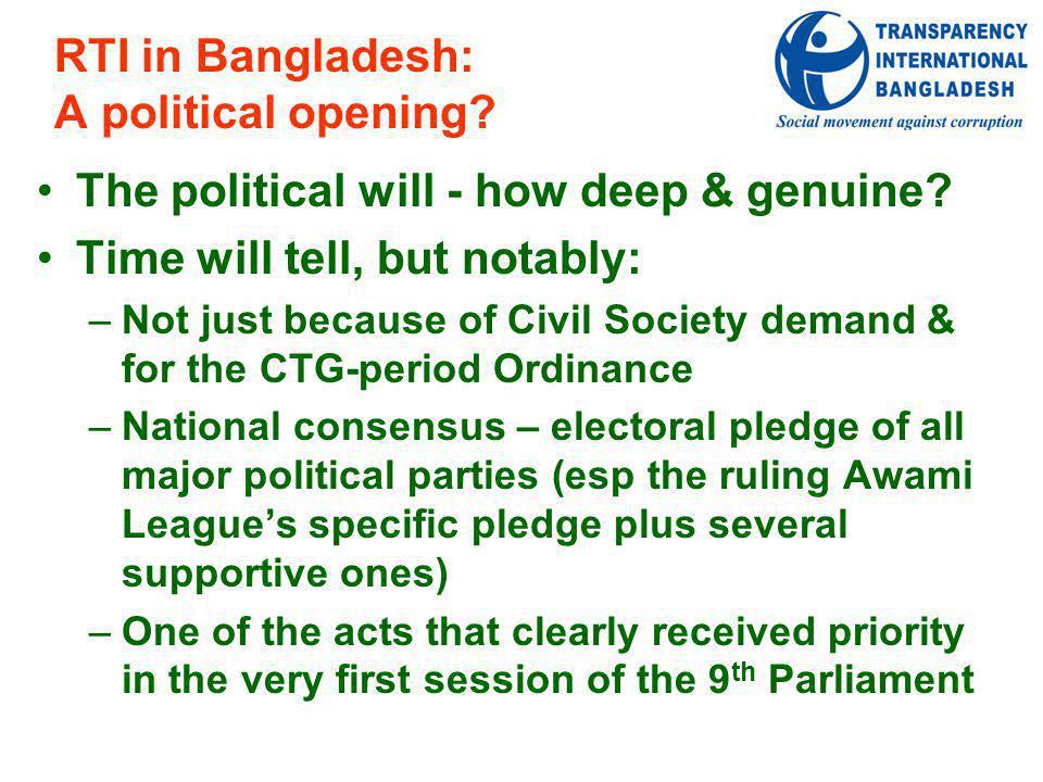 RTI in Bangladesh: A political opening. The political will - how deep & genuine.
