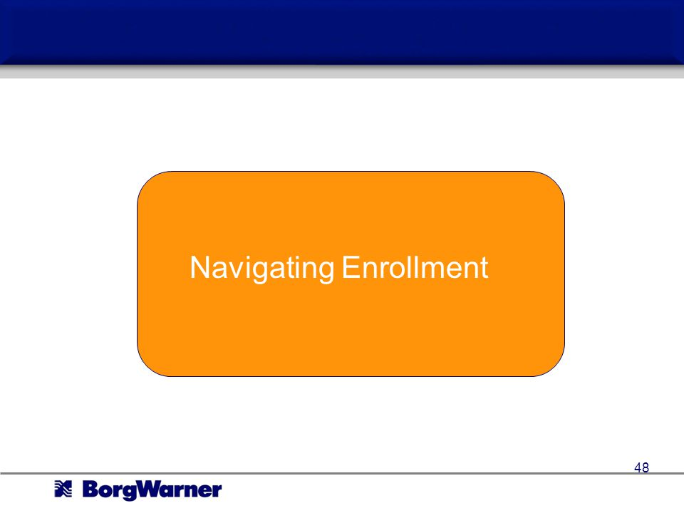 Additional Points of Interest Navigating Enrollment 48