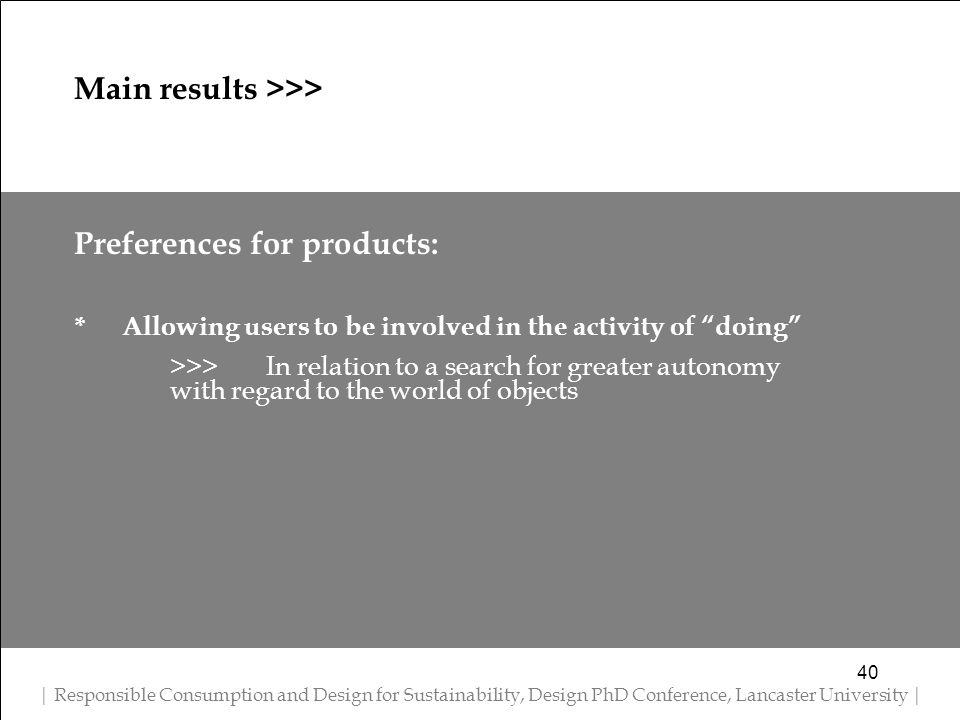 Preferences for products: *Allowing users to be involved in the activity of doing >>> In relation to a search for greater autonomy with regard to the