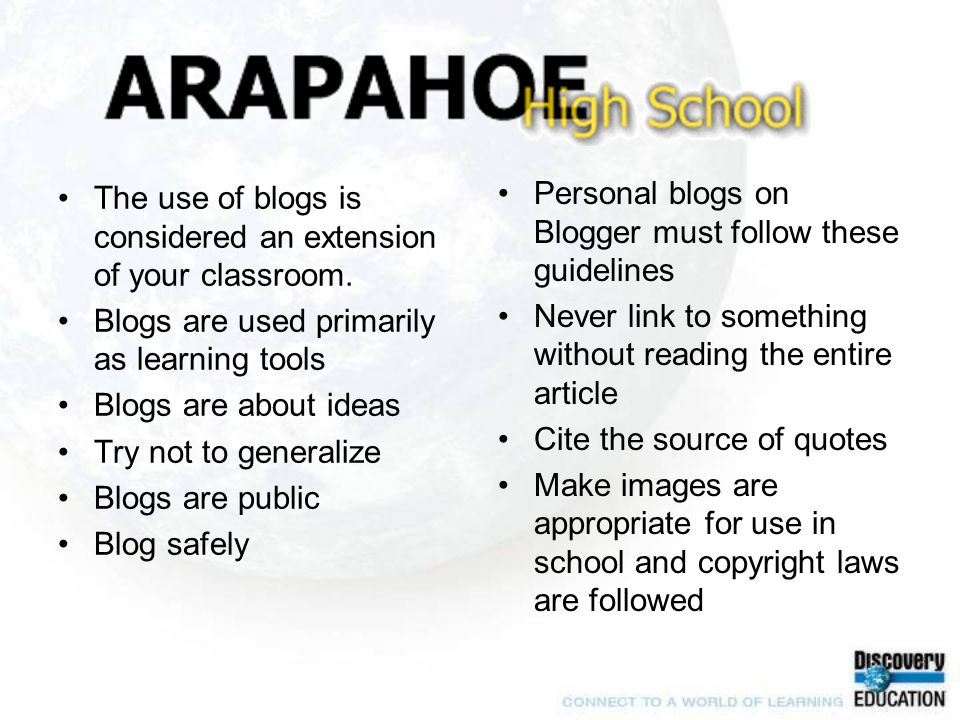 The use of blogs is considered an extension of your classroom.