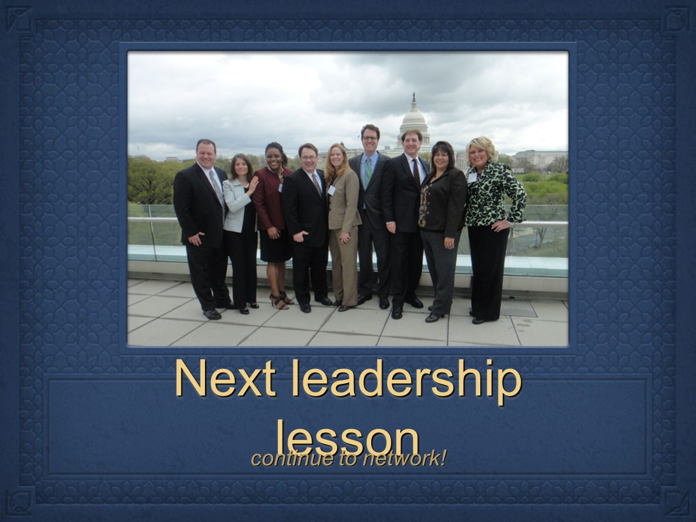 Next leadership lesson continue to network!