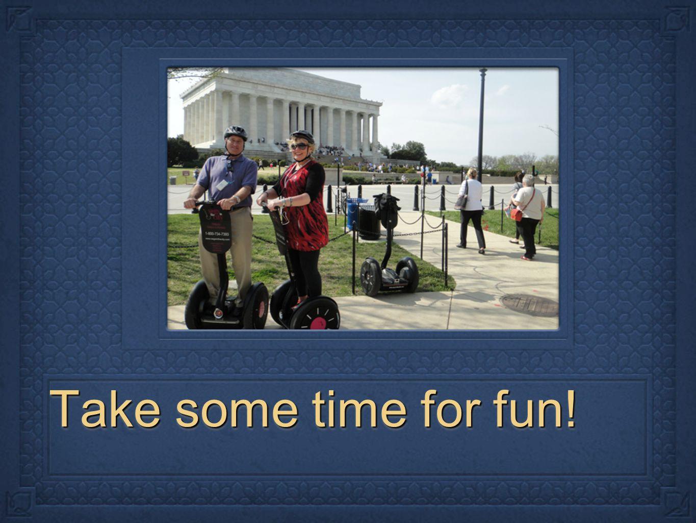 Take some time for fun!