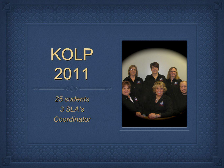 KOLP 2011 25 sudents 3 SLAs Coordinator 25 sudents 3 SLAs Coordinator